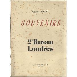 Colonel Passy : souvenirs 2° bureau Londres