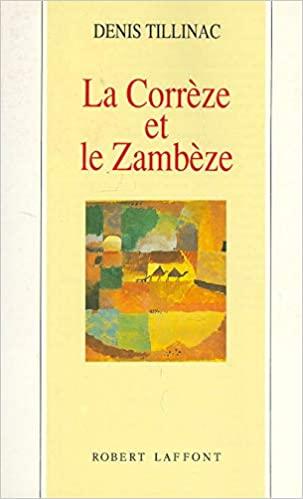 Denis Tillinac : La Corrèze et le Zambèze
