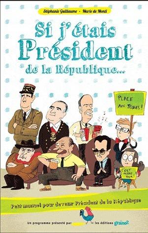 Si j'étais Président de la République