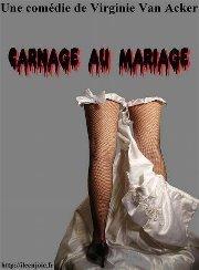 « Carnage au mariage » de Virginie VAN ACKER, Tour d'Arundel le mardi 10 juillet à partir de 20h15