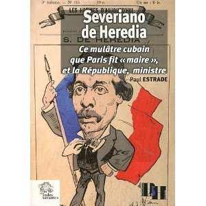 Paul Estrade raconte : Severiano de Heredia fut maire de Paris en 1879