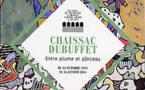 Exposition : Gaston Chaissac et Jean Dubuffet « Entre plume et pinceau »