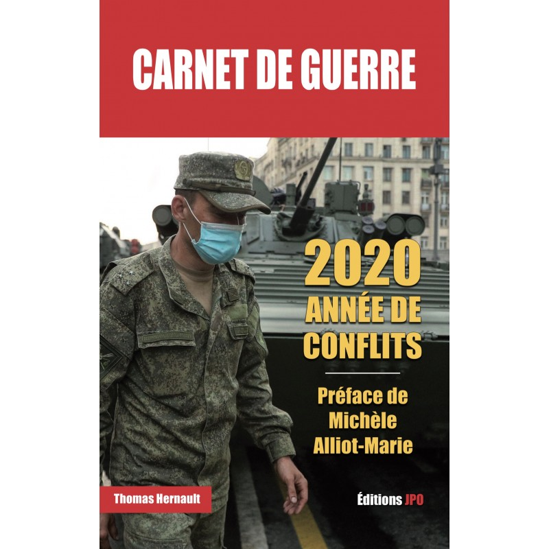 """""""Carnet de guerre, 2020 année de conflits"""", préfacé par l'ancienne Ministre de la défense Michèle Alliot-Marie."""