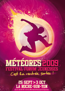 METEORES 2009, festival forum jeunesses, met les 15-30 ans au cœur de la cité du 25 septembre au 3 octobre.