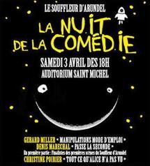 Nuit de la Comédie samedi 3 avril à l'auditorium Saint Michel avec Gérard Miller et  Denis Maréchal