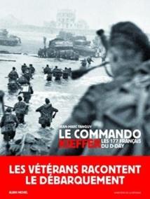 «Le Commando Kieffer : les 177 Français du D-Day », de Jean-Marc Tanguy, coédité par le ministère de la Défense et les éditions Albin Michel.