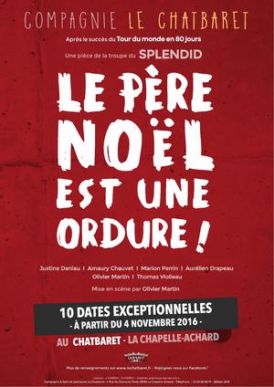 """La Chapelle-Achard: Spectacle"""" Le Père Noël est une ordure"""" jusqu'au 29 janvier 2017"""