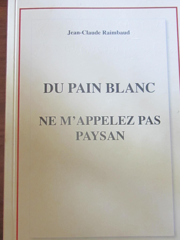 """Jean Claude Raimbaud vient de sortir son premier livre """"Du pain blanc ne m'appeler pas paysan"""""""