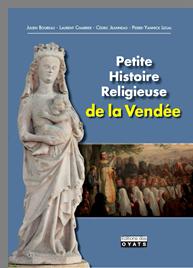 Quatre historiens signent une Petite Histoire Religieuse de la Vendée.