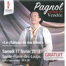 Sainte-Flaives -des-Loups: Pagnol voyage en Vendée avec Le Château de ma mère le samedi 17 février