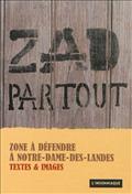 ZAD partout : zone à défendre à Notre-Dame-des-Landes : textes & images