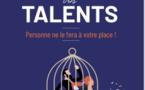 Libérez vos talents ! Personne ne le fera à votre place !