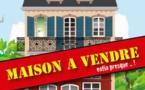 « Maison à vendre. Enfin presque..... ! »