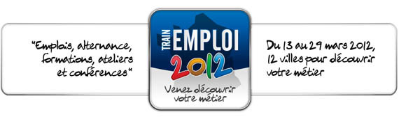 Du 13 au 29 mars prochain, venez découvrir votre métier à bord du Train Emploi 2012!